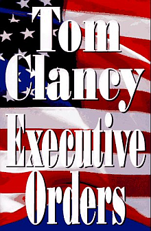 Tom Clancy's Executive Orders Book Review